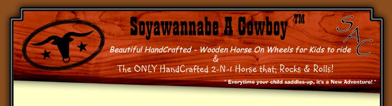 Soyawannabe A Cowboy - Beautiful HandCrafted - Wooden Horse On Wheels for Kids to ride
